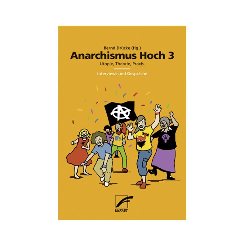 Anarchismus Hoch 3 - Bernd Drücke (Hg.)
