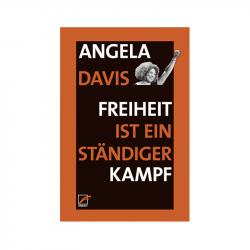 Freiheit ist ein ständiger Kampf - Angela Y. Davis