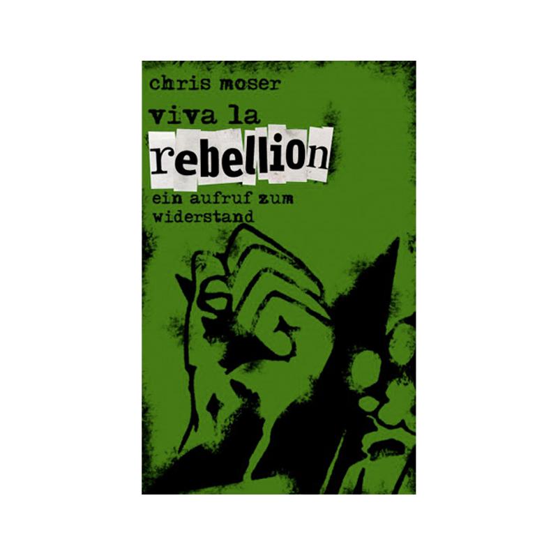 Viva la Rebellion - Chris Moser