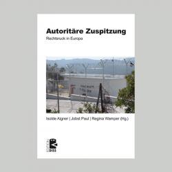 Autoritäre Zuspitzung - J. Paul, R. Wamper, I. Aigner