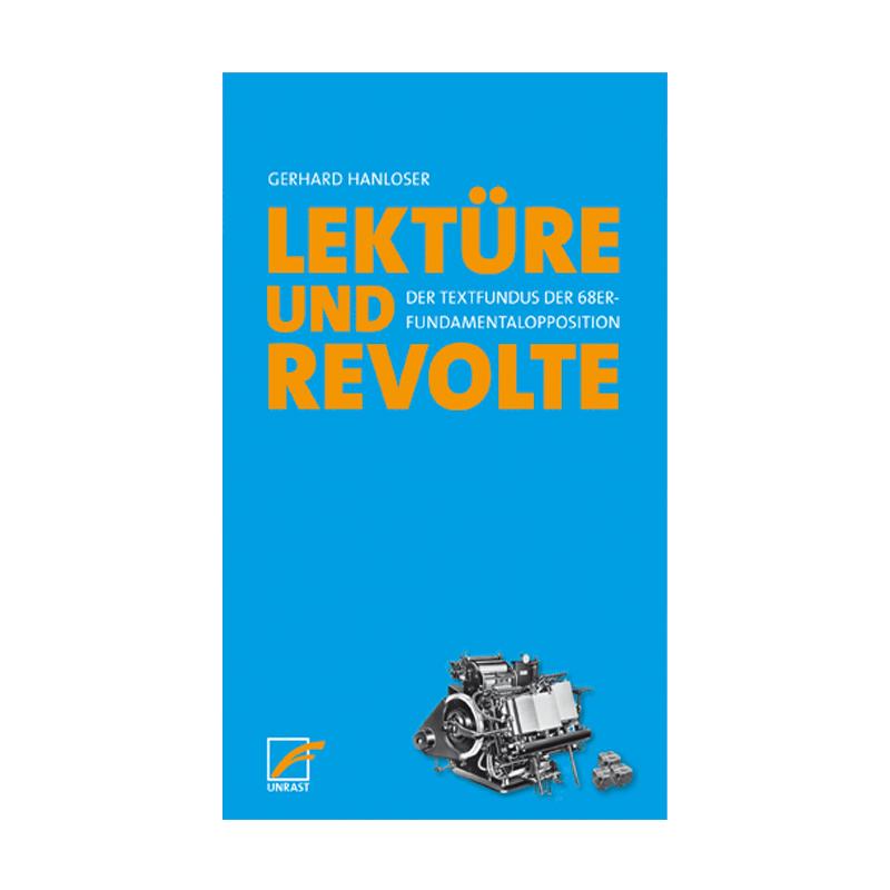 Lektüre und Revolte - Gerhard Hanloser