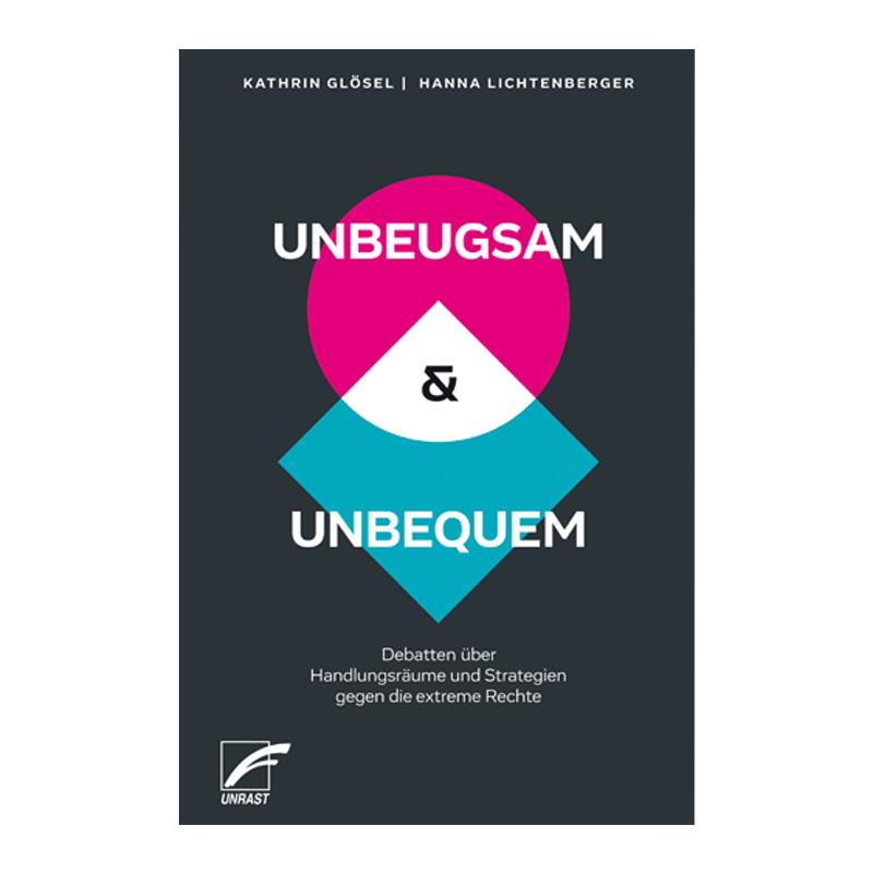 UNBEUGSAM & UNBEQUEM - Kathrin Glösel, Hanna Lichtenberger