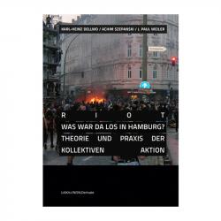 Riot: Was war da los in Hamburg? Theorie und Praxis der kollektiven Aktion