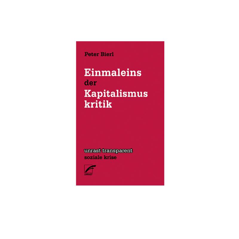 Einmaleins der Kapitalismuskritik - Peter Bierl