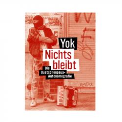 Nichts bleibt  - Die Quetschenpaua-Autonomografie von Yok