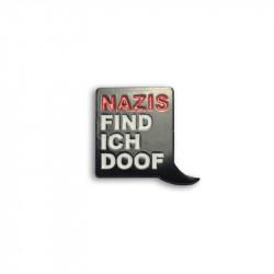 NAZIS FIND ICH DOOF, Metal-Pin