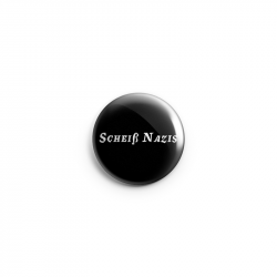 Scheiß Nazis – Button