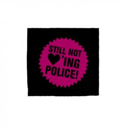Still not loving Police – Aufnäher