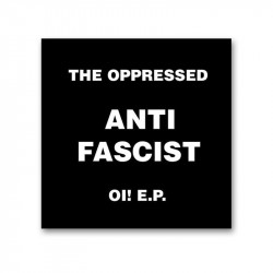 THE OPPRESSED -  ANTI FASCIST OI!  - EP