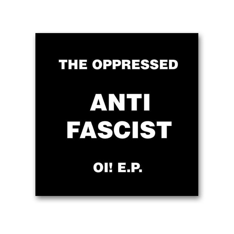 THE OPPRESSED -  ANTI FASCIST OI!  - EP