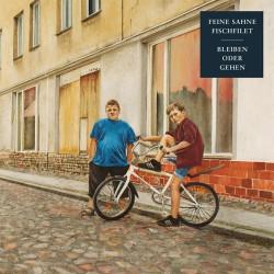 FEINE SAHNE FISCHFILET - Bleiben oder gehen  - LP