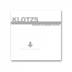 KLOTZS - Hinweis in eigener Sache - LP