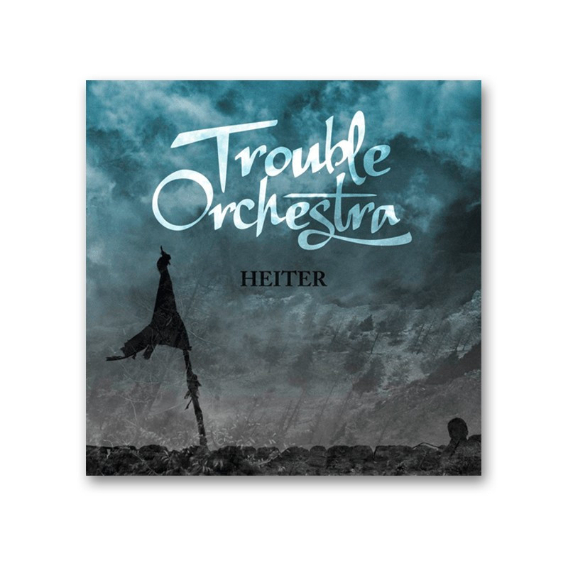 TROUBLE ORCHESTRA – Heiter  - CD