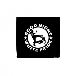 Good Night White Pride – Aufnäher