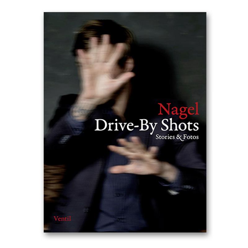 Drive-By Shots - Nagel