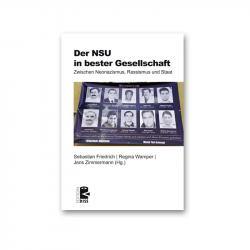 Der NSU in bester Gesellschaft - Jens Zimmermann, Regina Wamper, Sebastian Friedrich (Hg.)