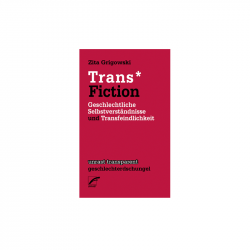 Trans* Fiction - Zita Grigowski
