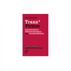 Trans* Fiction - Zita Grigowski
