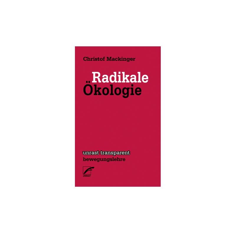Radikale Ökologie - Christof Mackinger