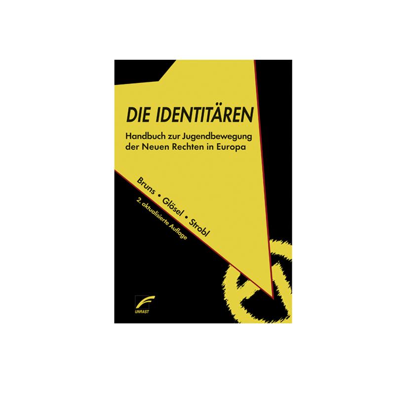 Die Identitären - Kathrin Glösel, Natascha Strobl, Julian Bruns