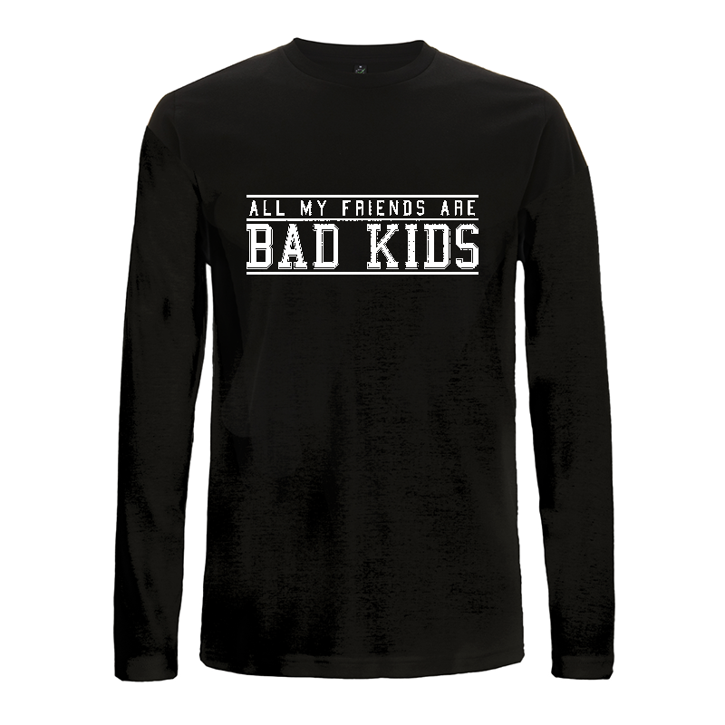 all my friends are bad kids -  longsleeve EP01L