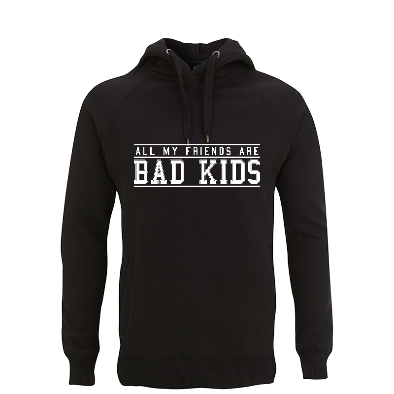 all my friends are bad kids - Kapuzenpullover N50P