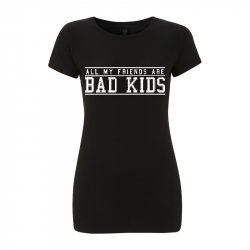 all my friends are bad kids -  Women's  T-Shirt EP04
