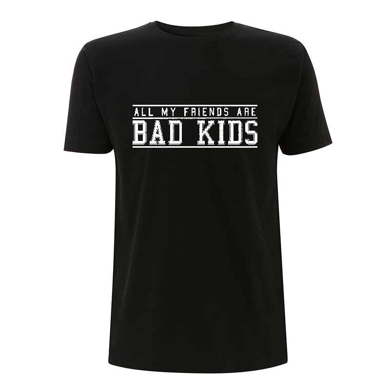all my friends are bad kids - T-Shirt N03