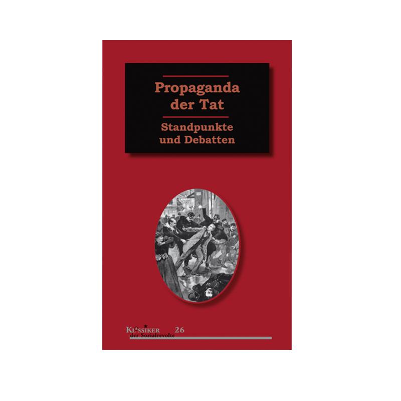 Propaganda der Tat - Philippe Kellermann (Hg.)