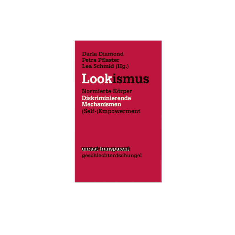 Lookismus - Lea Schmid, Darla Diamond, Petra Pflaster (Hg.)