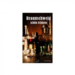 B. Trinker (Hg.): Braunschweig schön trinken - B. Trinker (Hg.)
