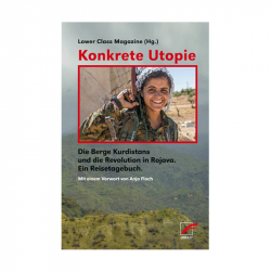 Konkrete Utopie - Lower Class Magazine (Hg.)