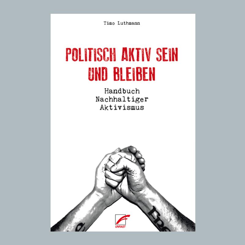 Politisch aktiv sein und bleiben - Timo Luthmann