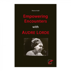 Empowering Encounters with Audre Lorde - Marion Kraft
