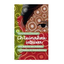 Ch'ixinakax utxiwa - Silvia Rivera Cusicanqui