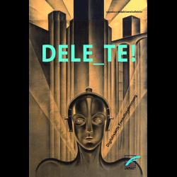 DELETE! - Digitalisierte Fremdbestimmung -  capulcu redaktionskollektiv