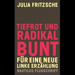 Tiefrot und radikal bunt - Julia Fritzsche