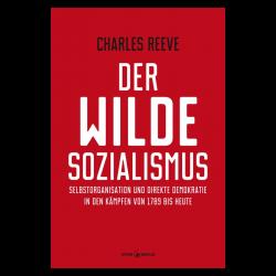 Der wilde Sozialismus - Charles Reeve