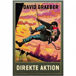 Direkte Aktion - David Graeber