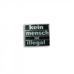 Kein Mensch ist illegal (schwarz), Metal-Pin