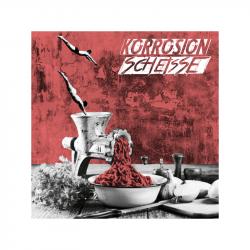 Korrosion / Scheisse -...