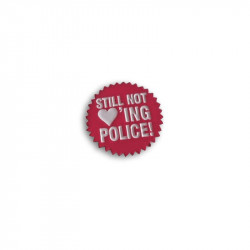 STILL NOT LOVING POLICE, Metal-Pin