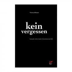 Kein Vergessen, Thomas Billstein - Unrast Verlag