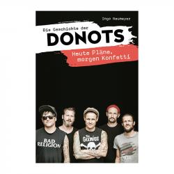 Die Geschichte der Donots - Heute Pläne, morgen Konfetti, Ingo Neumayer - Ventil Verlag