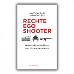 Rechte Egoshooter, Andreas Speit (Hg.) & Jean-Philipp Baeck (Hg.) - Ch.Links Verlag