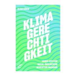 Klimagerechtigkeit, Elias König - Unrast Verlag